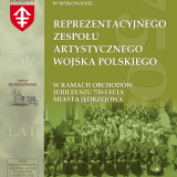 Widowisko muzyczne w wykonaniu Reprezentacyjnego Zespołu Artystycznego Wojska Polskiego